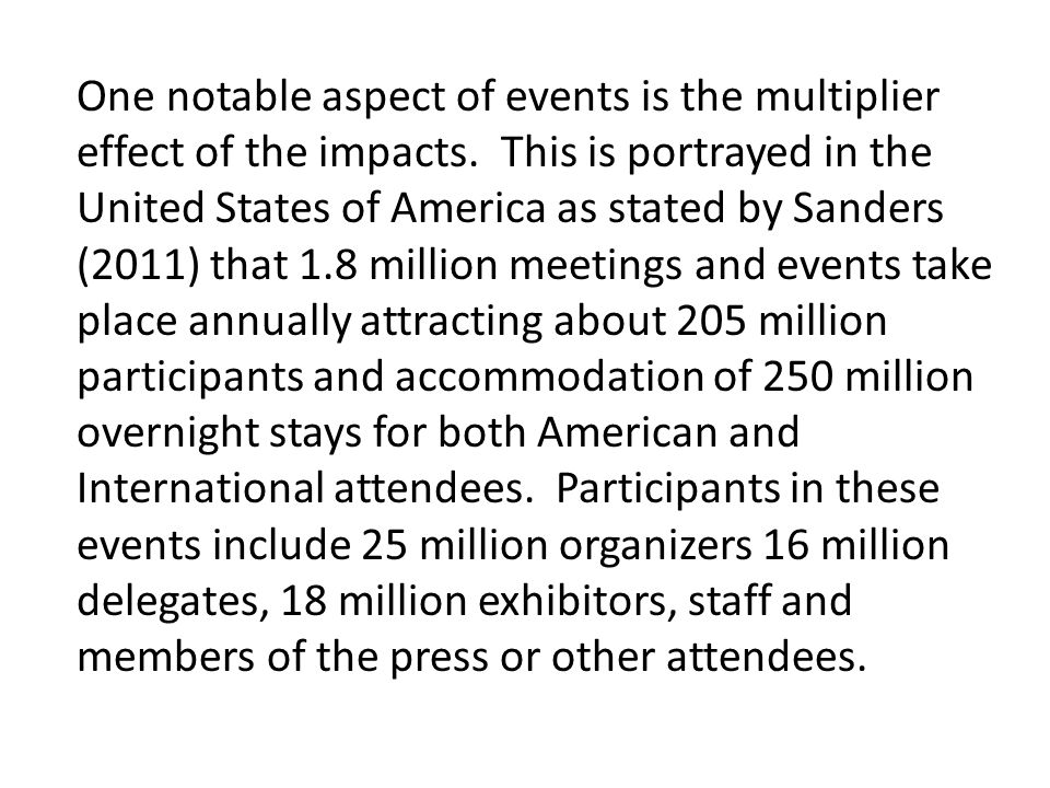 One notable aspect of events is the multiplier effect of the impacts