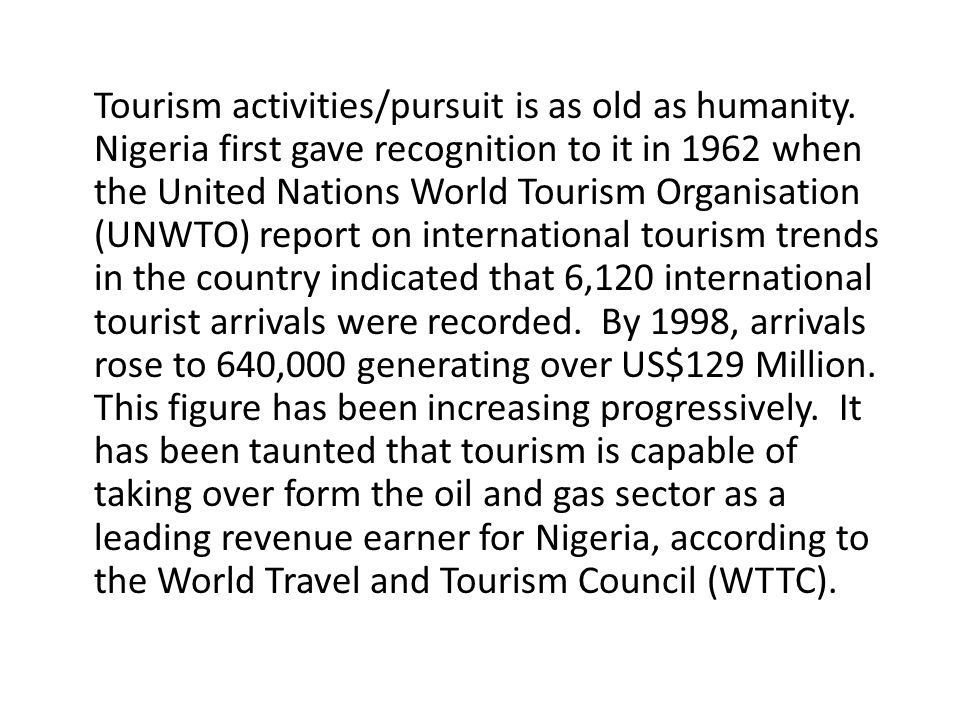 Tourism activities/pursuit is as old as humanity