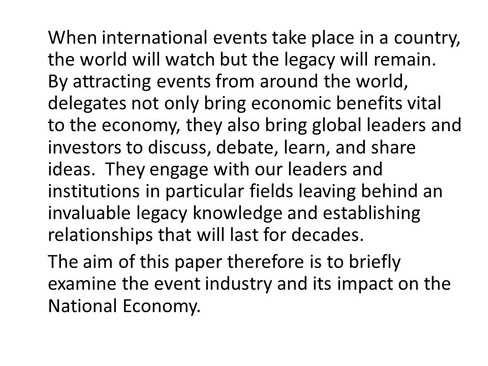 When international events take place in a country, the world will watch but the legacy will remain.