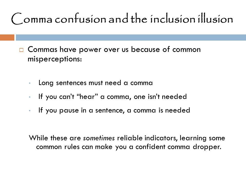 Comma confusion and the inclusion illusion