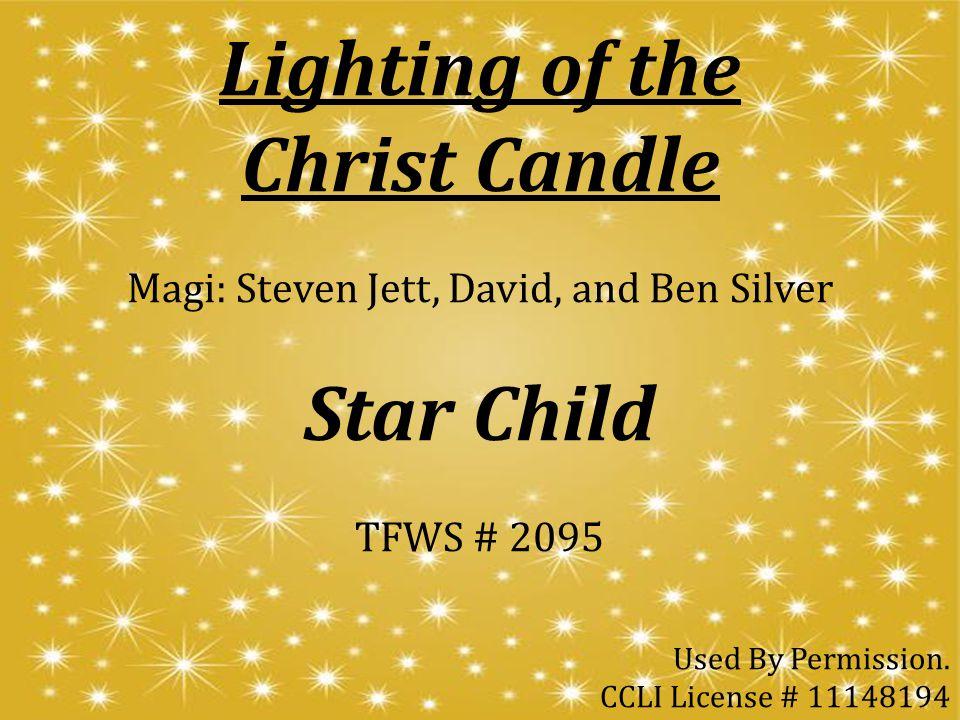 Magi: Steven Jett, David, and Ben Silver