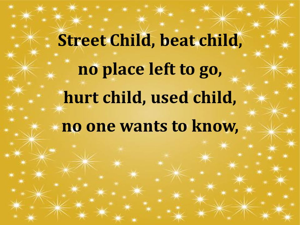Street Child, beat child,