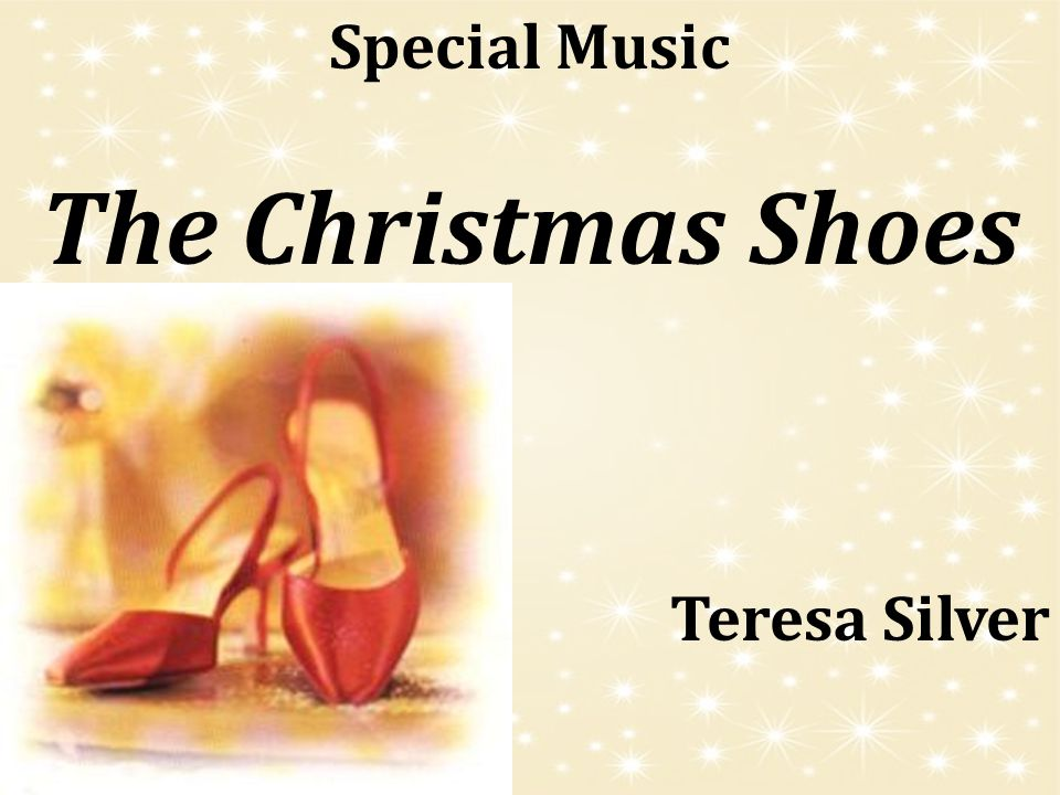 Special Music The Christmas Shoes Teresa Silver