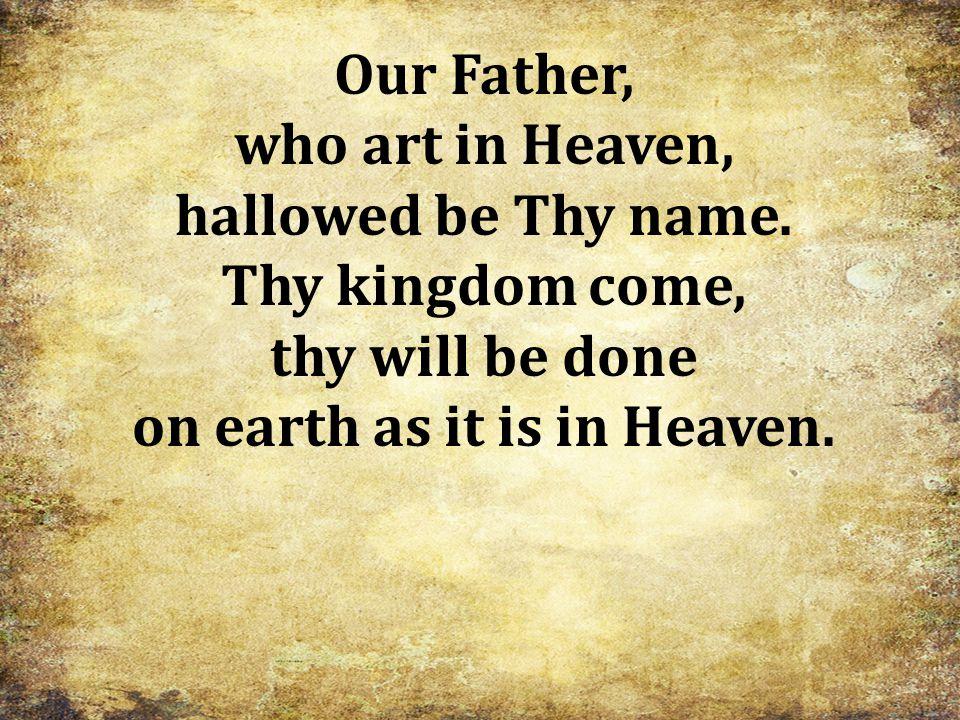 on earth as it is in Heaven.