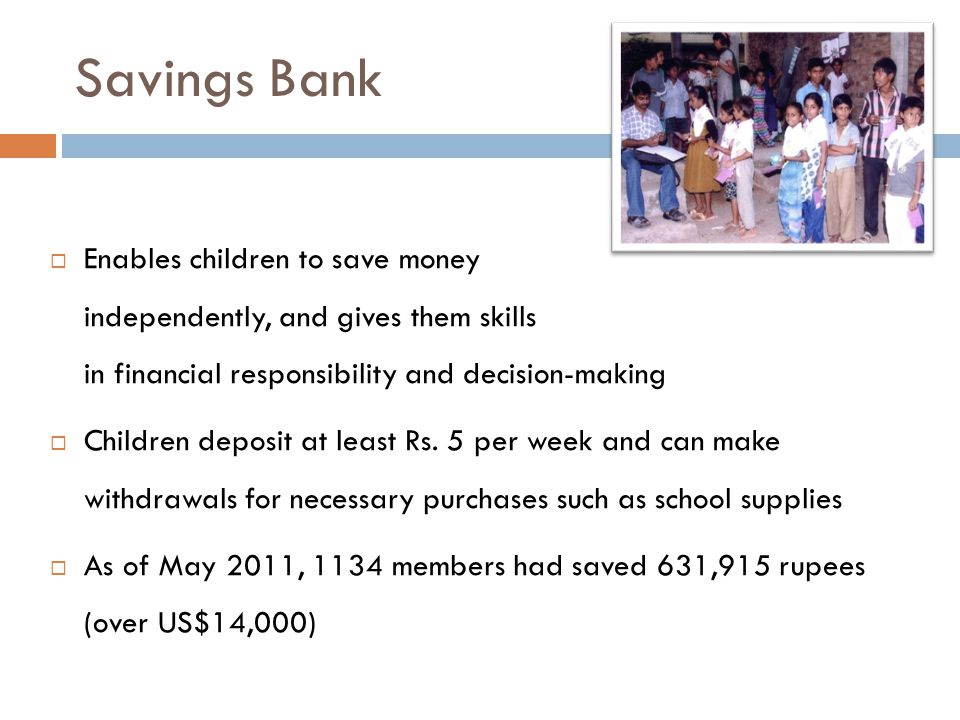 Savings Bank Enables children to save money