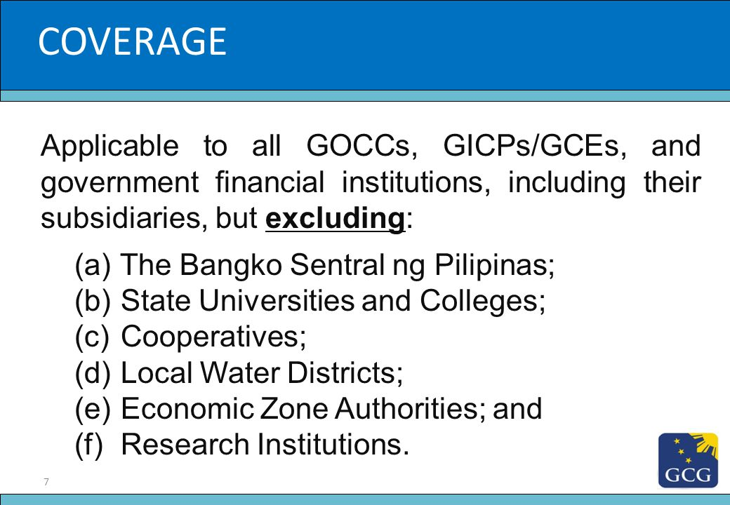 COVERAGE Slide Title. Applicable to all GOCCs, GICPs/GCEs, and government financial institutions, including their subsidiaries, but excluding: