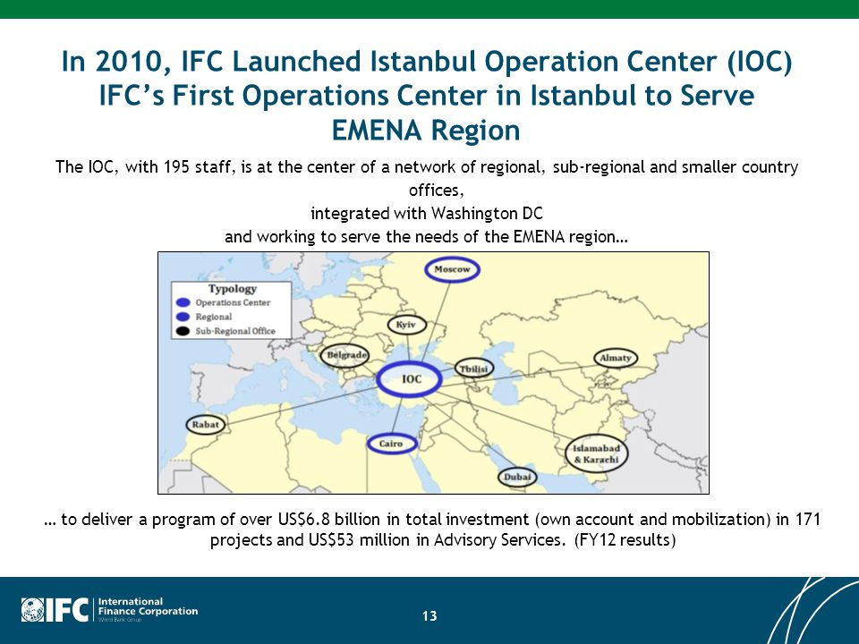In 2010, IFC Launched Istanbul Operation Center (IOC) IFC's First Operations Center in Istanbul to Serve EMENA Region