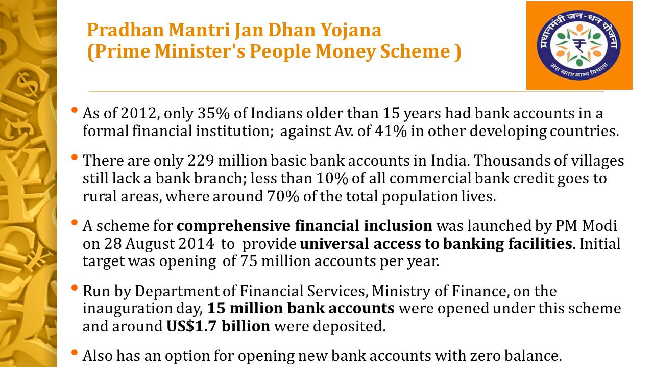 Pradhan Mantri Jan Dhan Yojana (Prime Minister s People Money Scheme )