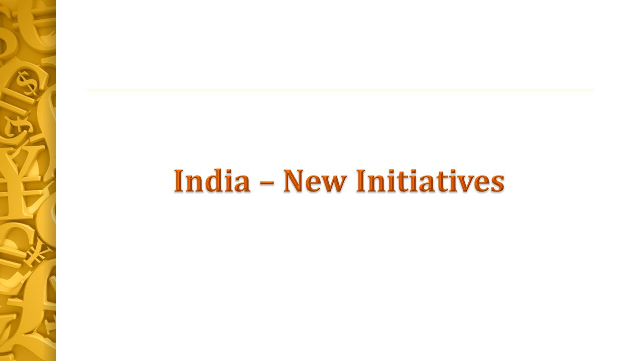 India – New Initiatives