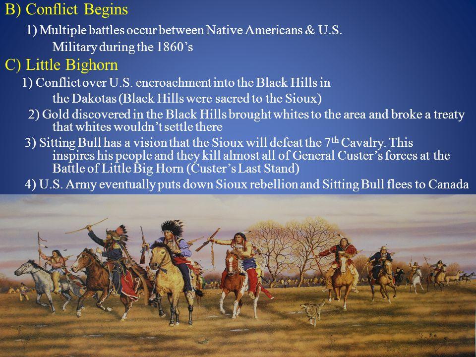 1) Multiple battles occur between Native Americans & U.S.