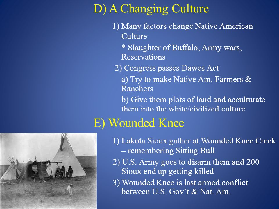 1) Many factors change Native American Culture