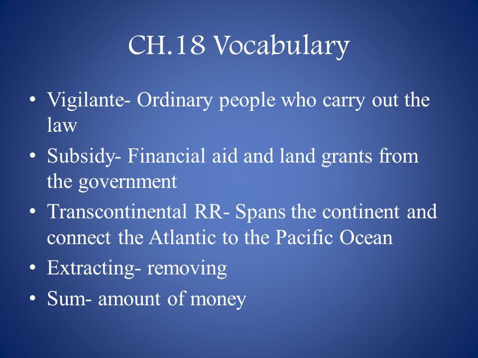 CH.18 Vocabulary Vigilante- Ordinary people who carry out the law