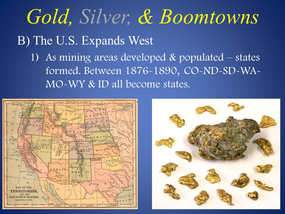 Gold, Silver, & Boomtowns
