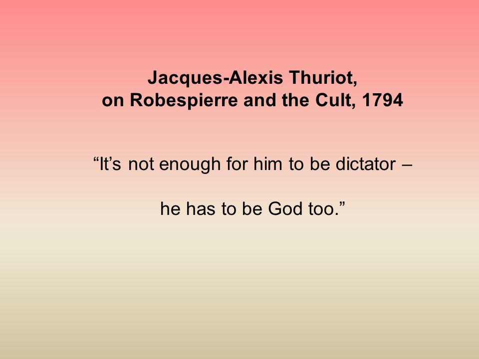 Jacques-Alexis Thuriot, on Robespierre and the Cult, 1794