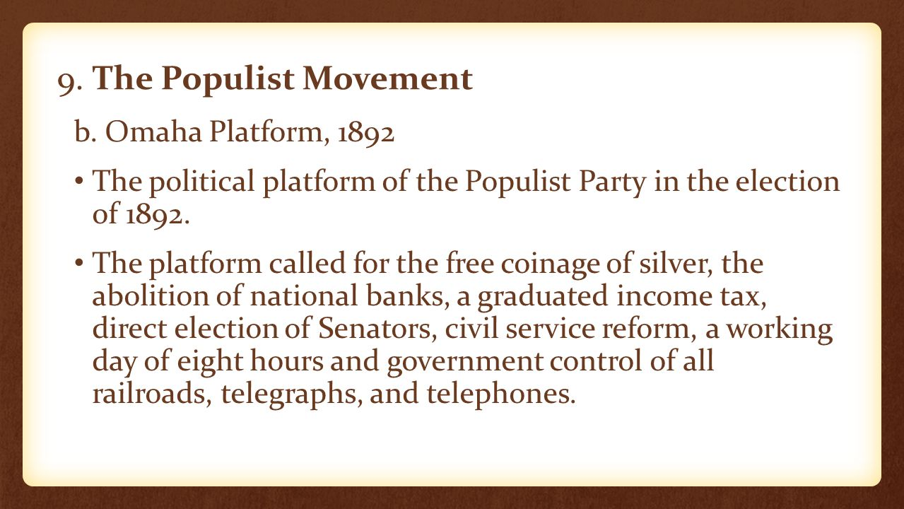 9. The Populist Movement b. Omaha Platform, 1892
