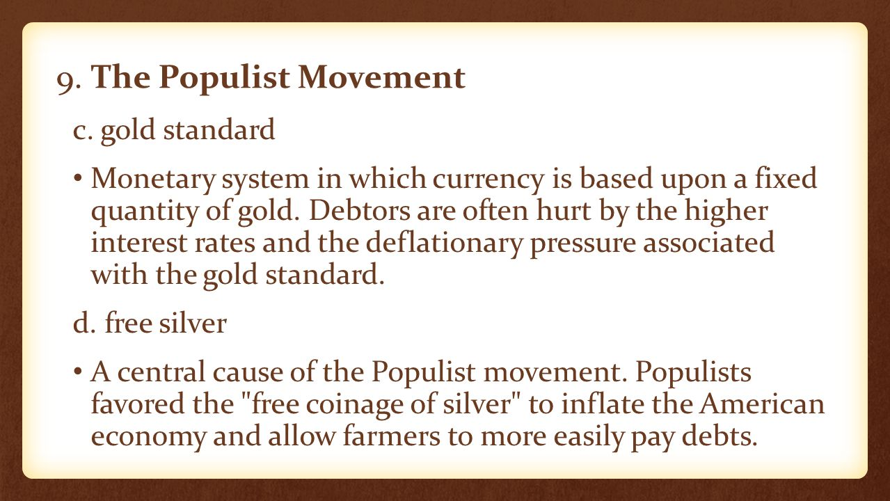 9. The Populist Movement c. gold standard