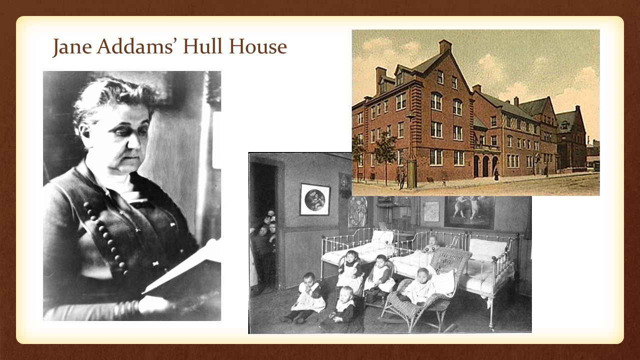 Jane Addams' Hull House