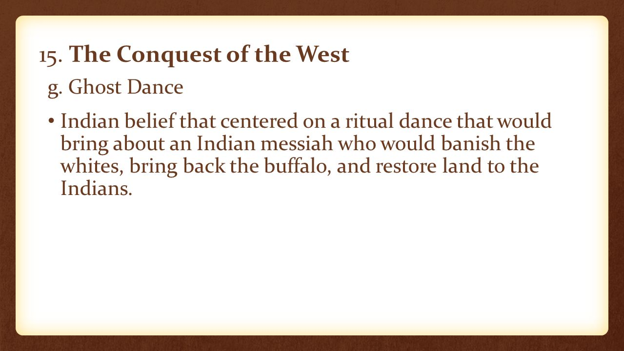 15. The Conquest of the West