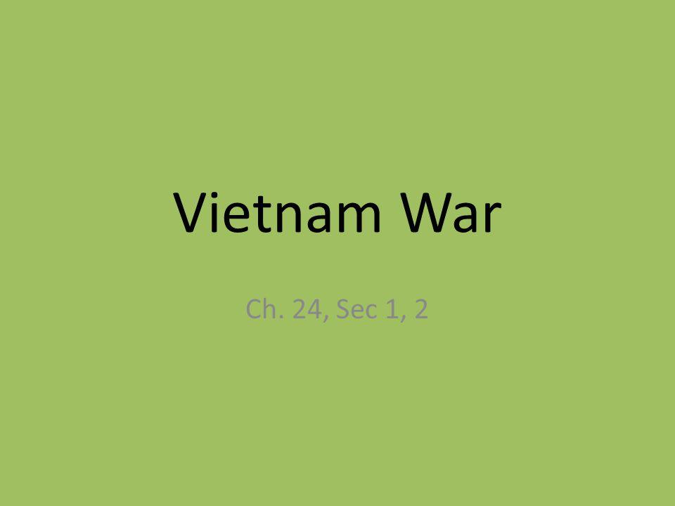 Vietnam War Ch. 24, Sec 1, 2