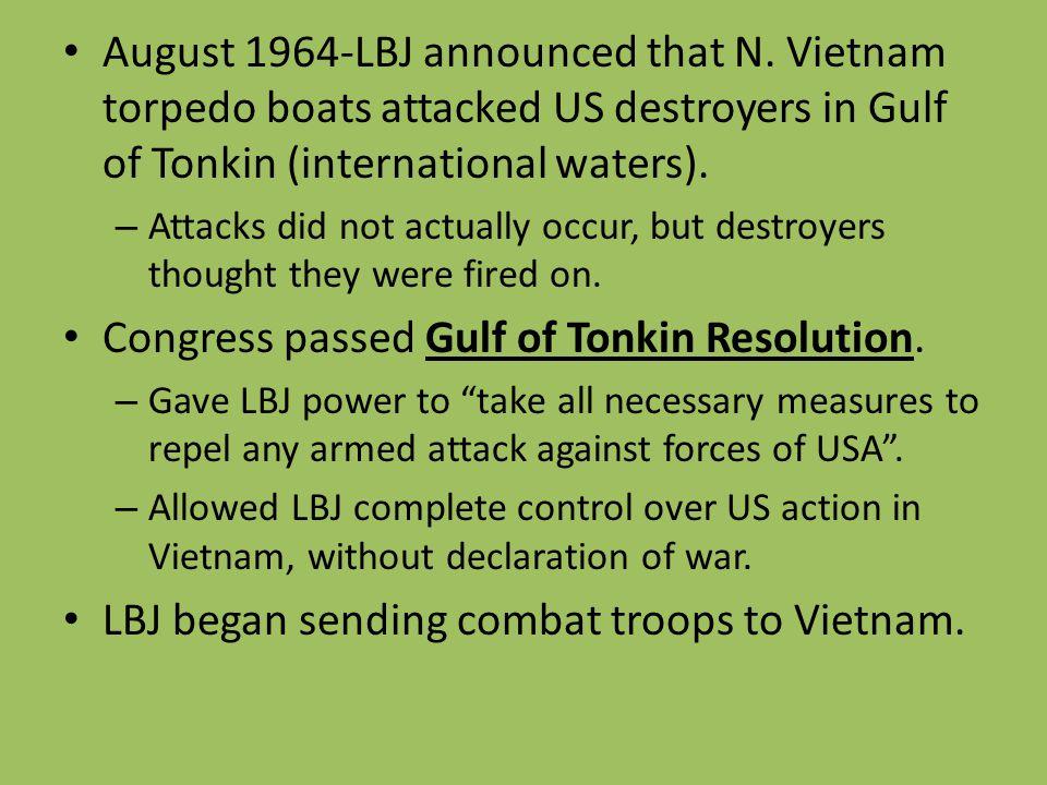 Congress passed Gulf of Tonkin Resolution.