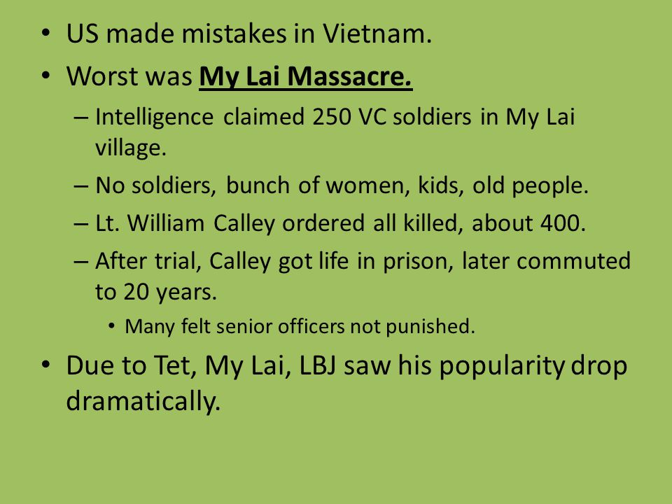 US made mistakes in Vietnam. Worst was My Lai Massacre.