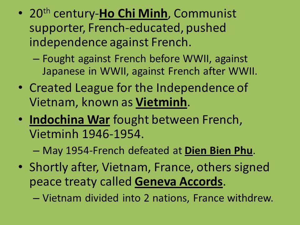 Created League for the Independence of Vietnam, known as Vietminh.