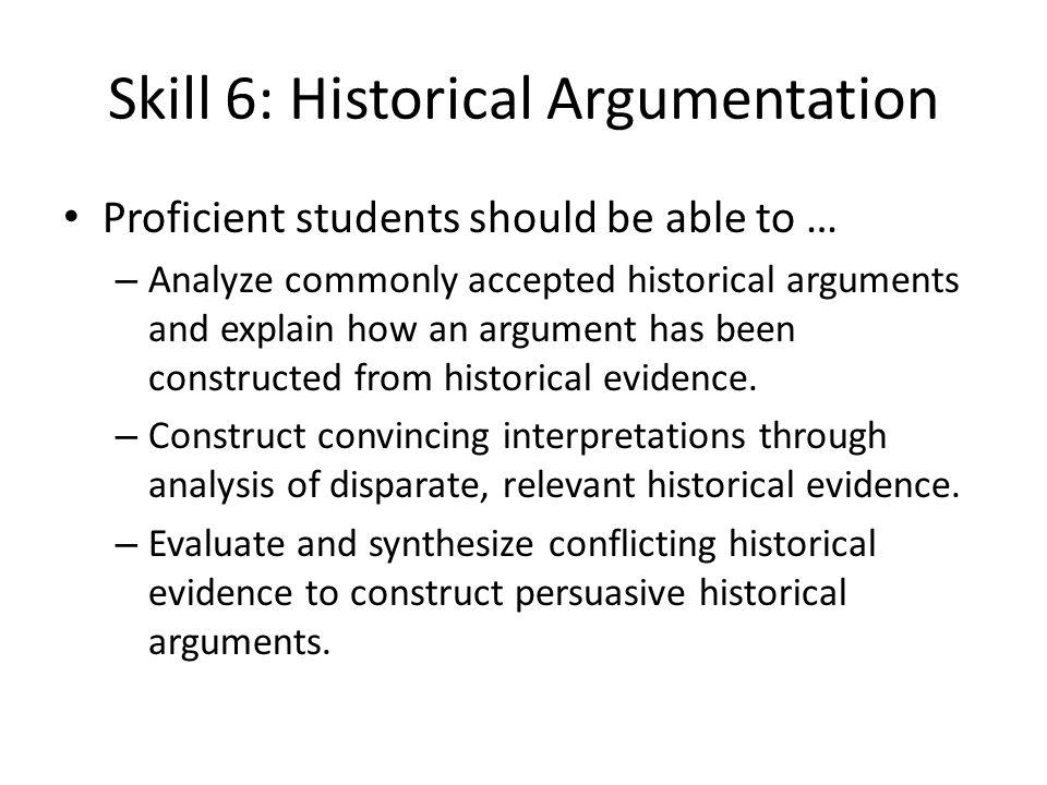 Skill 6: Historical Argumentation