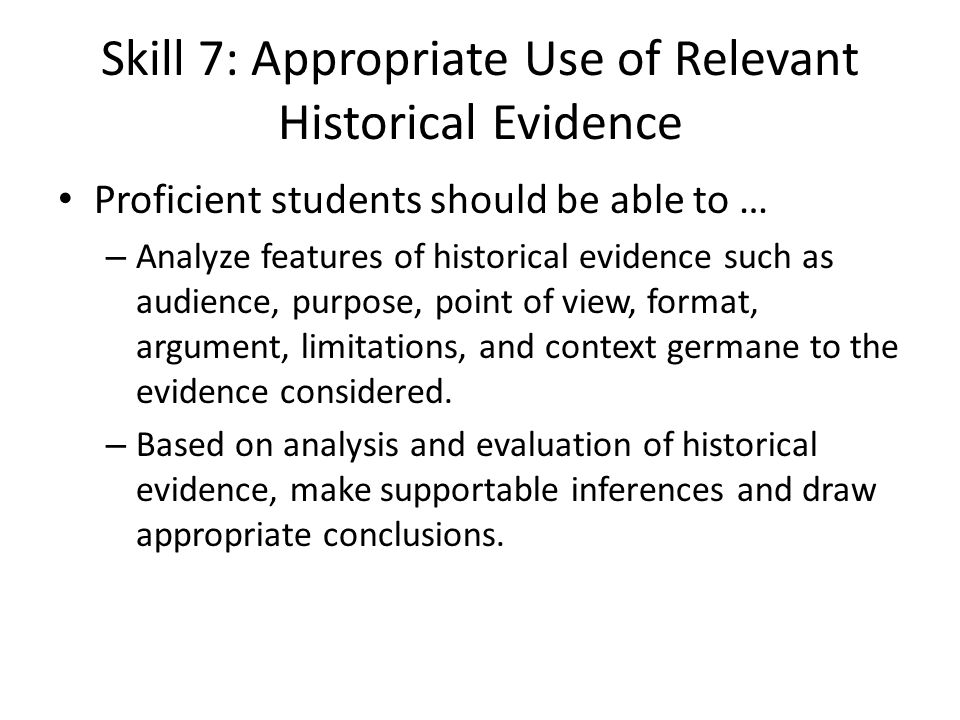 Skill 7: Appropriate Use of Relevant Historical Evidence