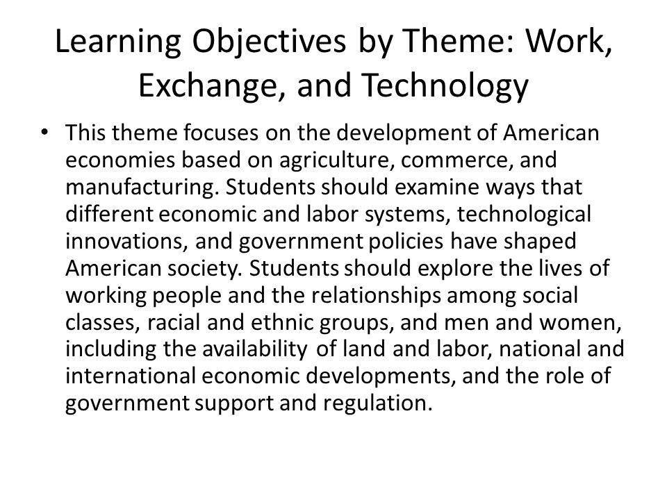 Learning Objectives by Theme: Work, Exchange, and Technology