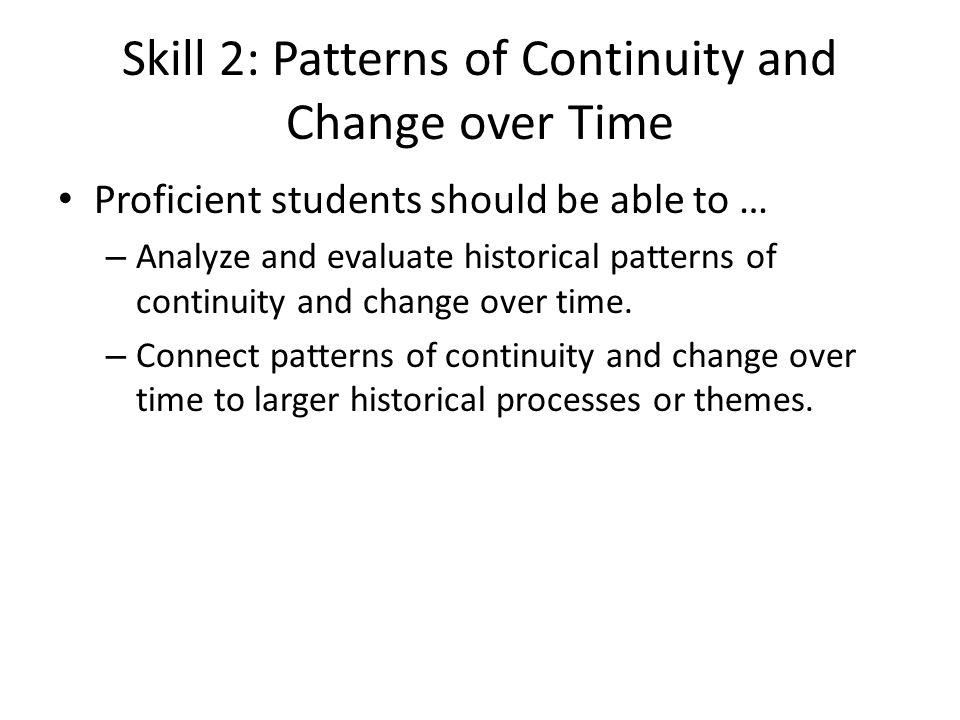 Skill 2: Patterns of Continuity and Change over Time