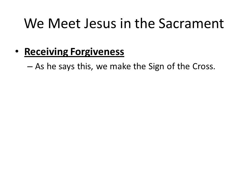 We Meet Jesus in the Sacrament