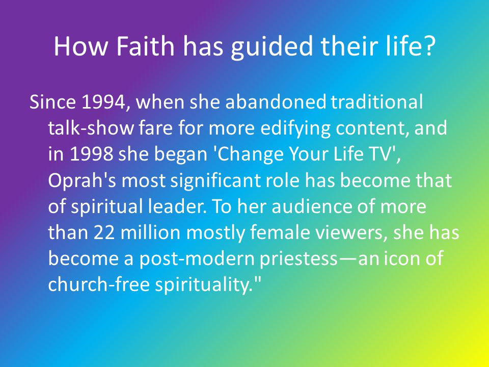 How Faith has guided their life