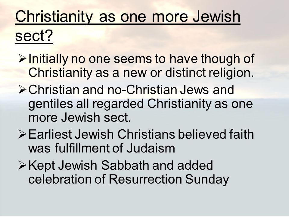 Christianity as one more Jewish sect