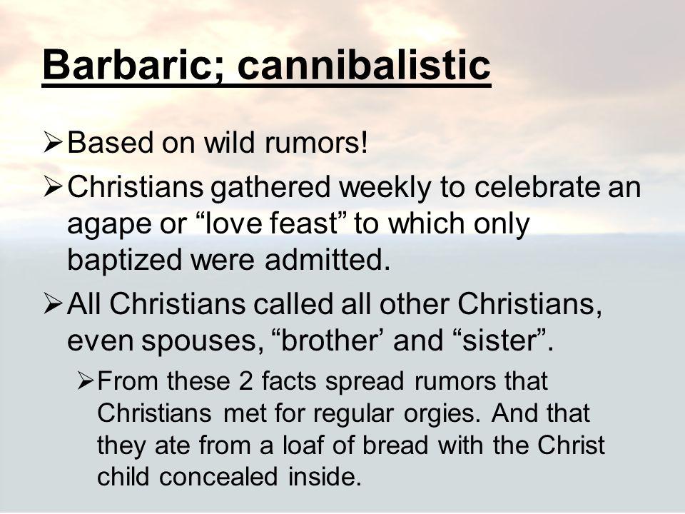 Barbaric; cannibalistic
