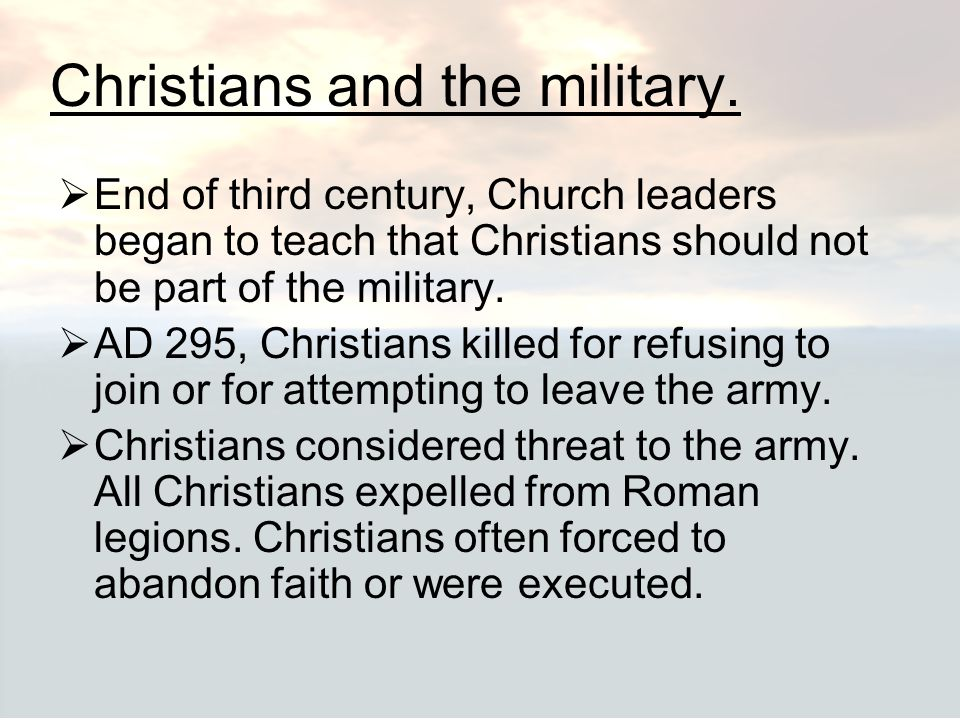 Christians and the military.