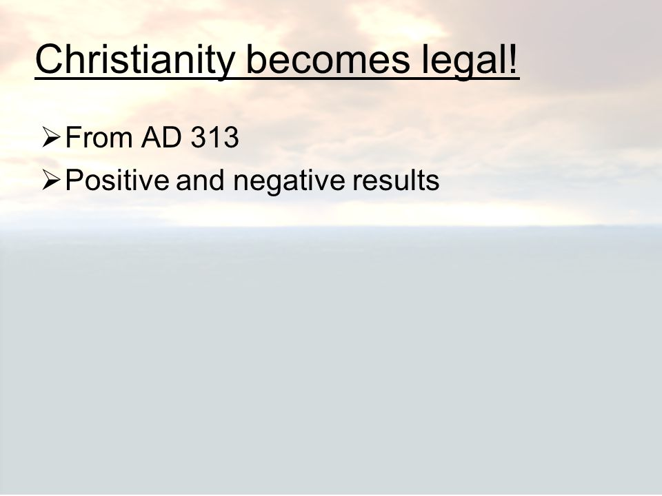 Christianity becomes legal!