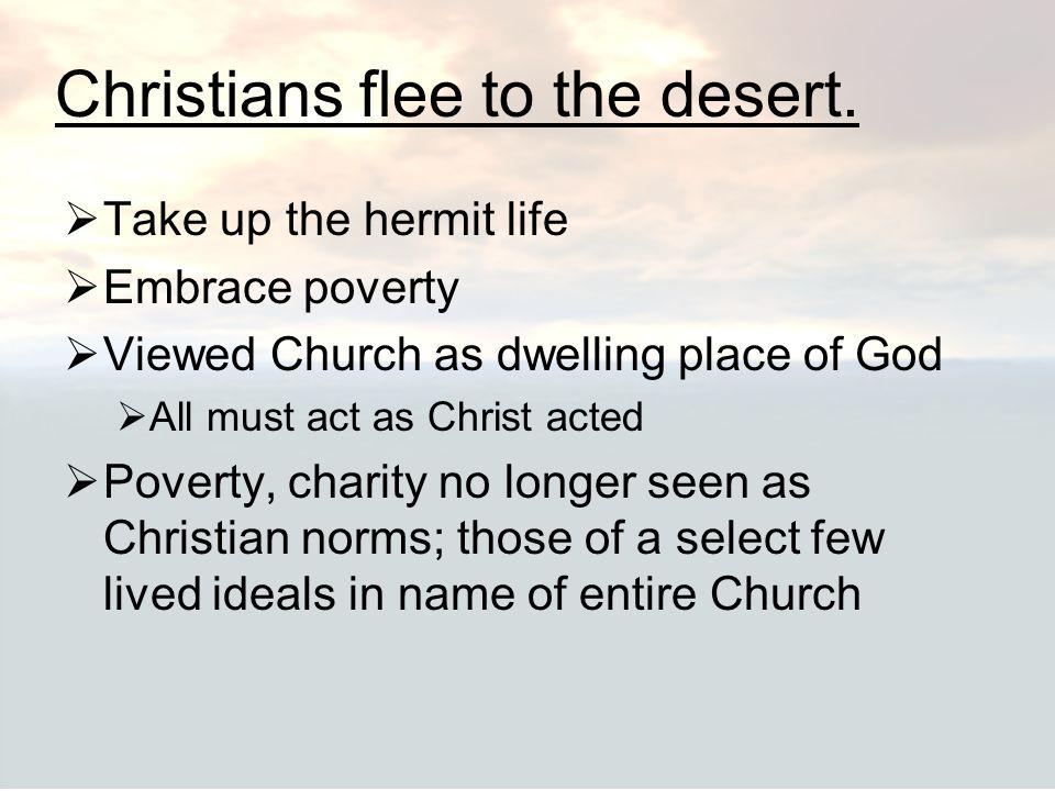Christians flee to the desert.