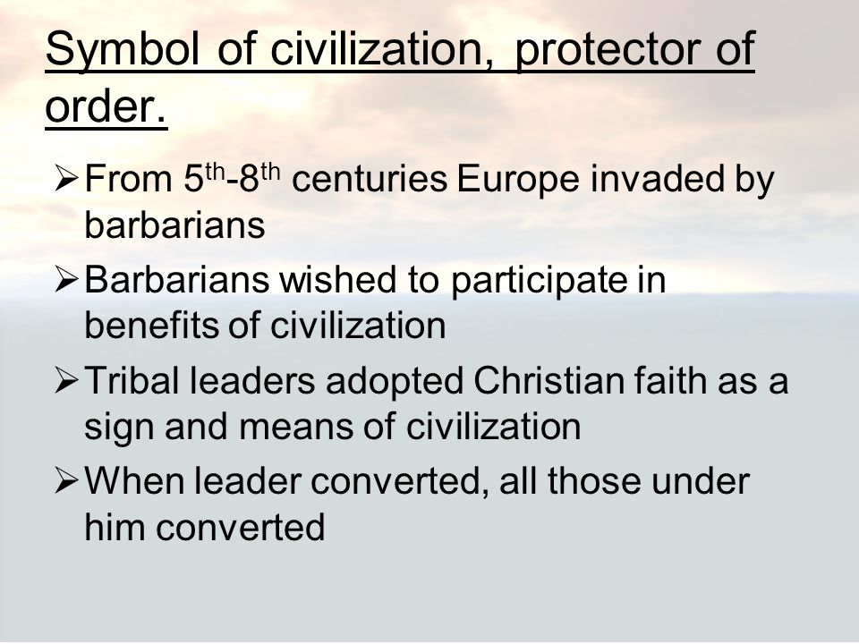 Symbol of civilization, protector of order.