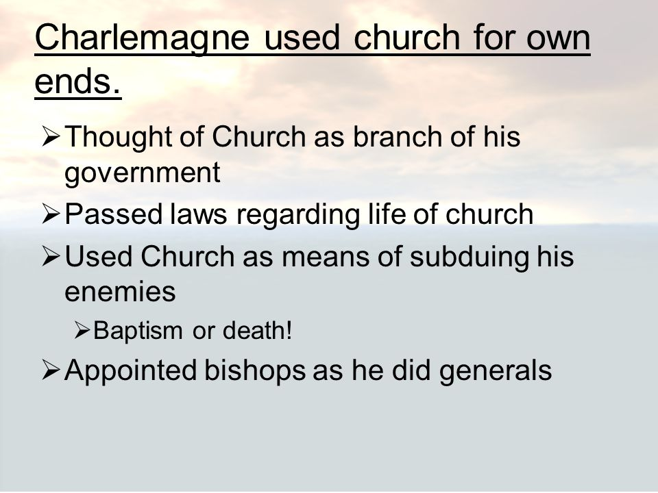 Charlemagne used church for own ends.
