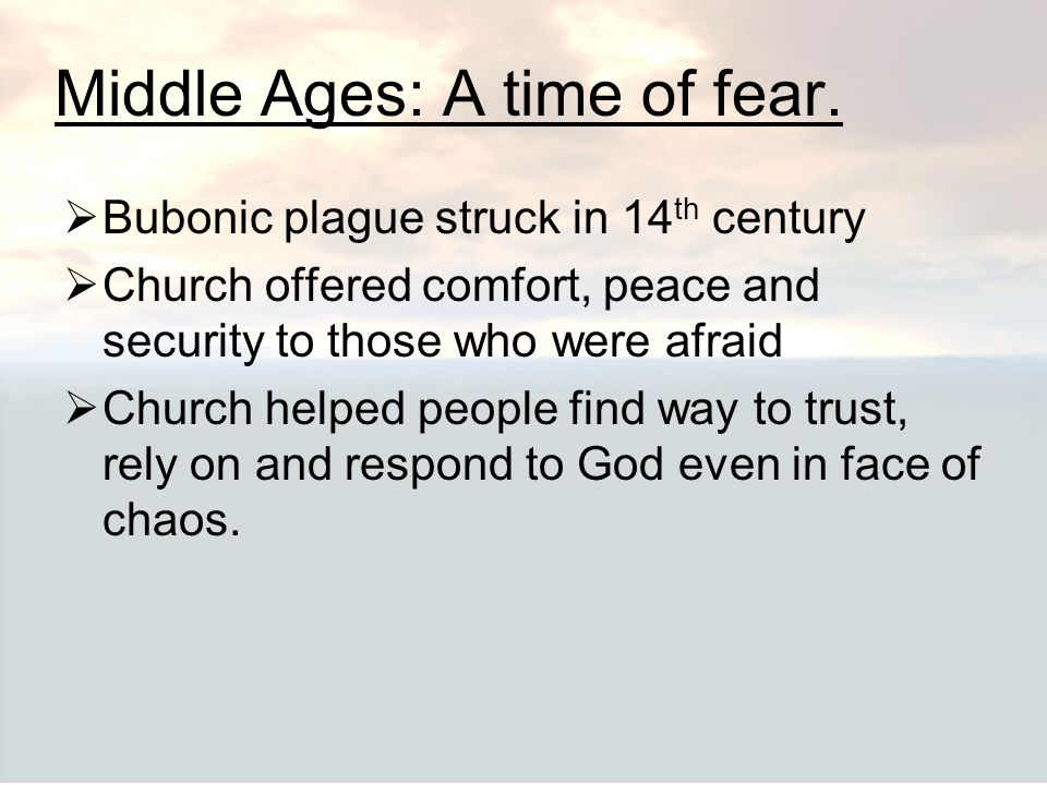 Middle Ages: A time of fear.