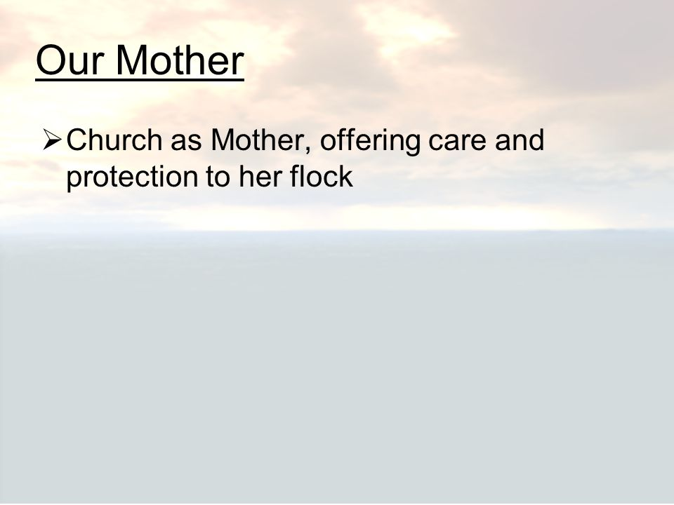 Our Mother Church as Mother, offering care and protection to her flock