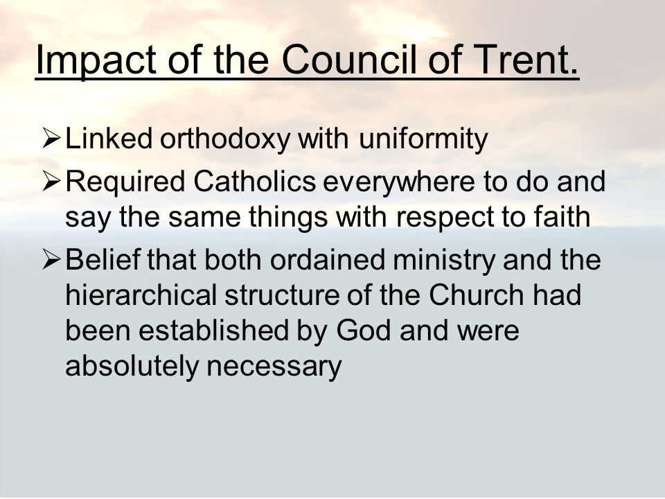 Impact of the Council of Trent.