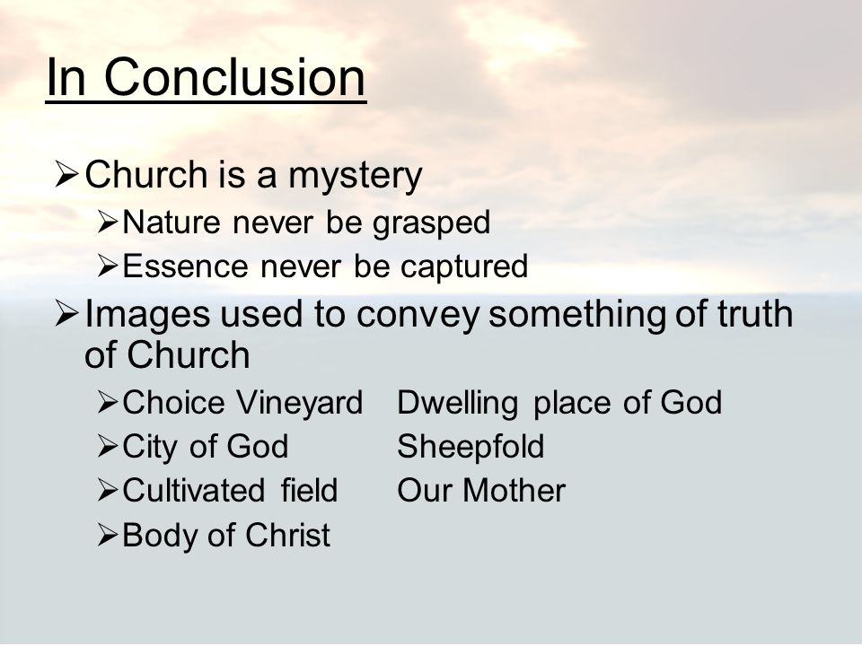 In Conclusion Church is a mystery
