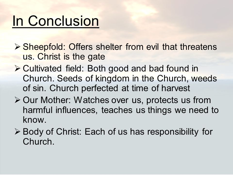 In Conclusion Sheepfold: Offers shelter from evil that threatens us. Christ is the gate.