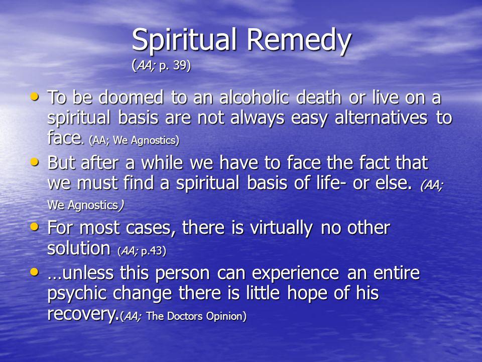 Spiritual Remedy (AA; p. 39)