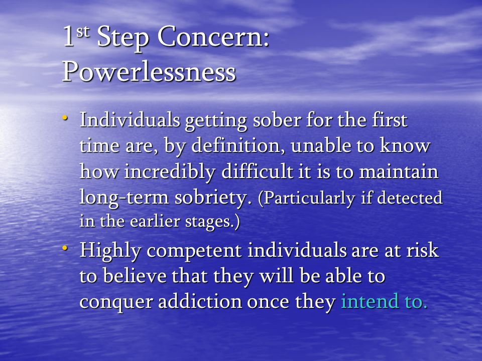 1st Step Concern: Powerlessness