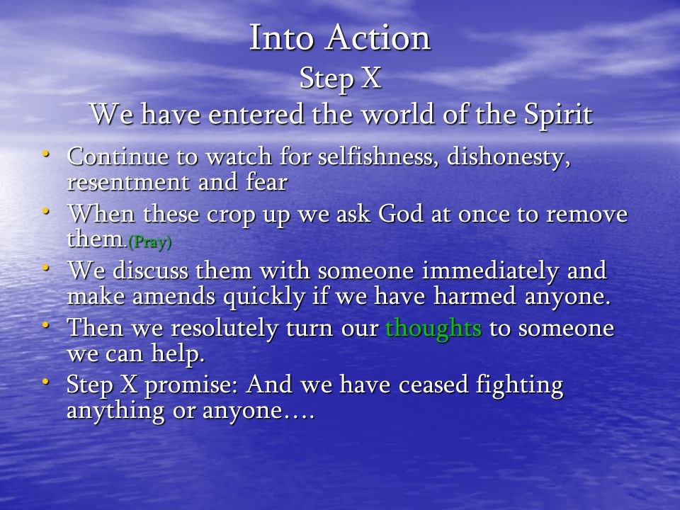 Into Action Step X We have entered the world of the Spirit
