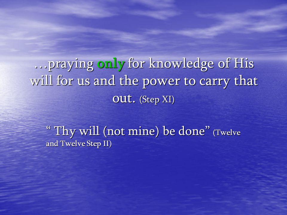 Thy will (not mine) be done (Twelve and Twelve Step II)