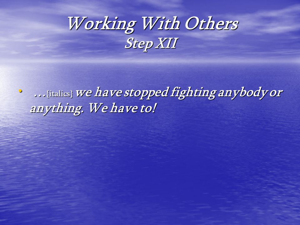 Working With Others Step XII