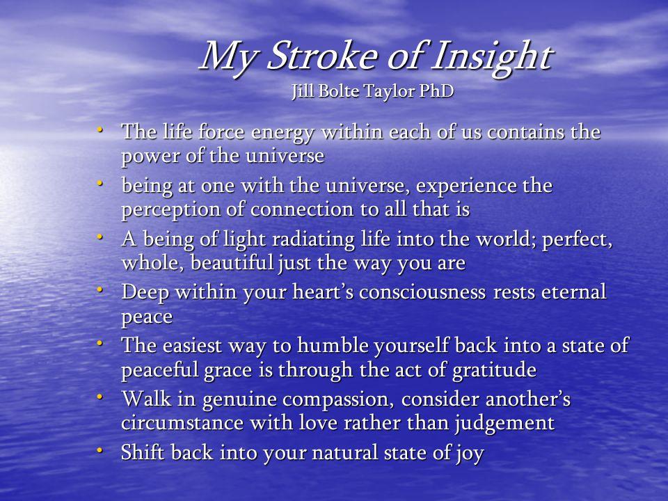 My Stroke of Insight Jill Bolte Taylor PhD